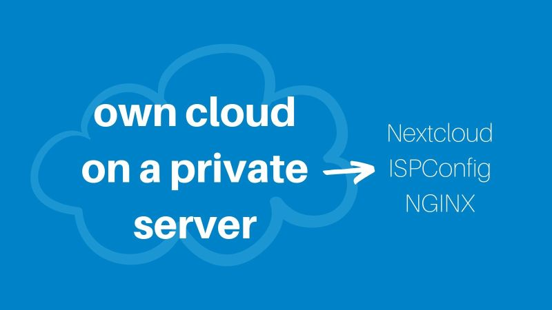 Nextcloud 16 and ISPConfig 3 PHP NGINX directives - Ignisdev Ltd